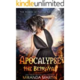 Apocalypse the Betrayal: A Post-Apocalyptic Reverse Harem Romance (The Power of Twelve Book 4)