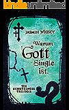 Warum Gott Single ist. (Die Schutzengel-Trilogie 3) (German Edition)