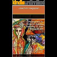 Pedophilia & Empire: Satan, Sodomy, & The Deep State: Chapter 2: Elite's Sinister Agenda to Normalize and Decriminalize Pedophilia