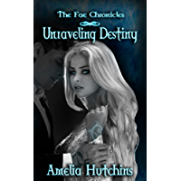 Unraveling Destiny (The Fae Chronicles Book 5) (English Edition)