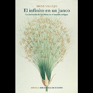 El infinito en un junco: La invención de los libros en el mundo antiguo (Biblioteca de Ensayo / Serie mayor nº 105…