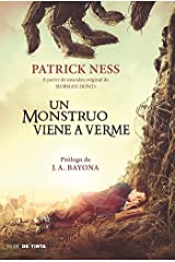 Un monstruo viene a verme / A Monster Calls: Inspired by an idea from Siobhan Do wd ? (Spanish Edition) Paperback