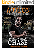 Action Writers' Phrase Book: Essential Reference for All Authors of Action, Adventure & Thrillers (Writers' Phrase Books Book 3)