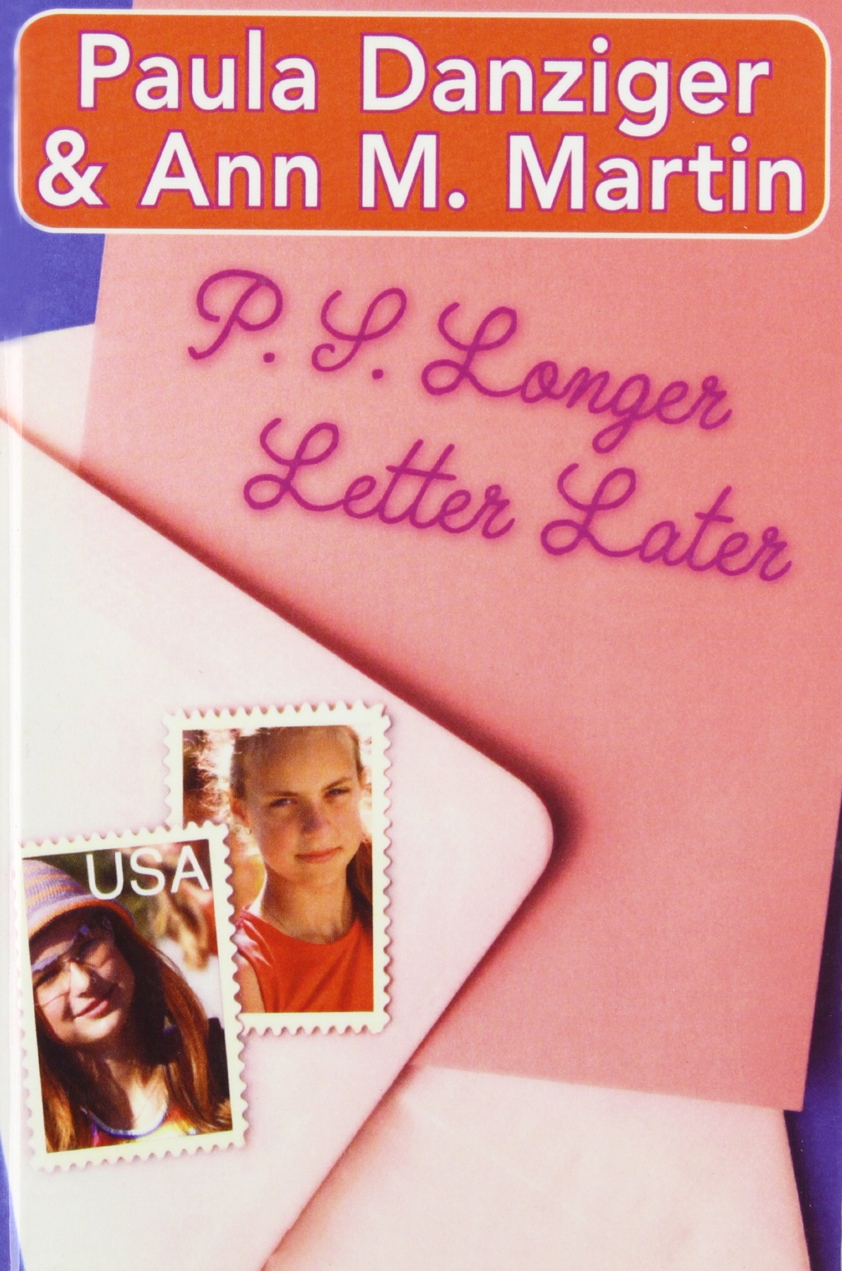 P.s. Longer Letter Later: Paula Danziger, Ann M. Martin
