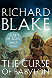 The Curse of Babylon (Death of Rome Saga Book Six)
