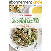 Grains, Legumes and Fish Recipes - Israeli-Mediterranean Cookbook (Cook In Israel - Kosher Recipes, Mediterranean Cooking 2) (English Edition)