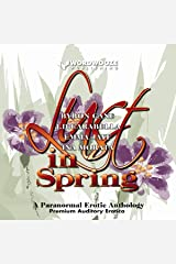 Lust in Spring: A Paranormal Erotic Anthology Audible Audiobook