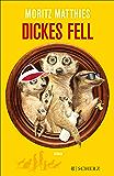 Dickes Fell: Roman (Ray & Rufus die Erdmännchen 4)