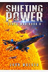 Shifting Power: Ether War Book 8 Kindle Edition