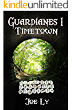 Guardianes I: Timetown