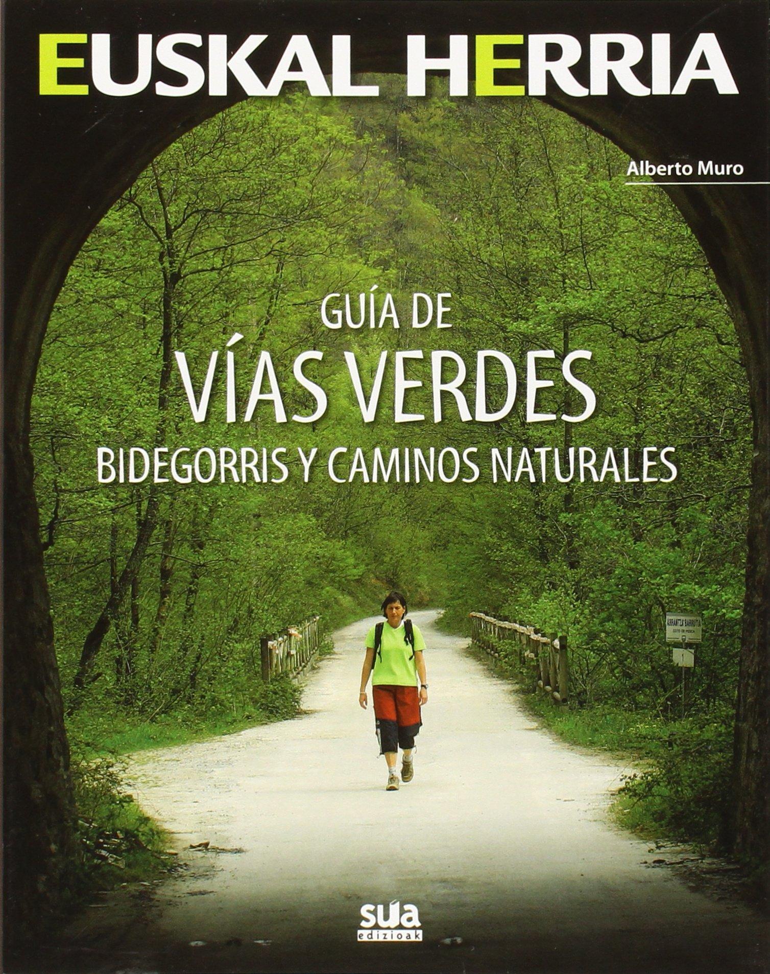Guia de vias verdes: Bidegorris y caminos naturales (Euskal Herria) Tapa blanda – 15 feb 2015 Alberto Muro Pereg Sua Edizioak 8482165739 Cycling