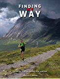 Finding My Way: tales of trails, miles and smiles, step by step