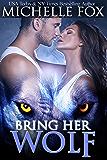 Bring Her Wolf (Huntsville Pack Prequel)