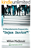 O Mandamento Esquecido: Sejam Santos