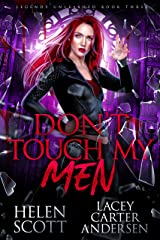 Don't Touch My Men: A Paranormal Reverse Harem Romance (Legends Unleashed Book 3) Kindle Edition