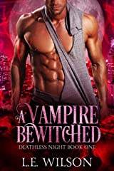A Vampire Bewitched (Deathless Night Book 1) Kindle Edition