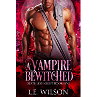 A Vampire Bewitched (Deathless Night Book 1) (English Edition)