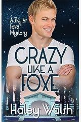 Crazy Like A Foxe (Skyler Foxe Mysteries Book 6) Kindle Edition
