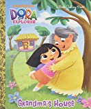 Grandma's House (Dora the Explorer) (Little Golden Book)