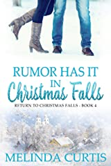 Rumor Has It: In Christmas Falls (Return to Christmas Falls Book 4) Kindle Edition