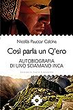 Così parla un Q'ero: Autobiografia di uno sciamano inca