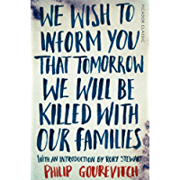 We Wish to Inform You That Tomorrow We Will Be Killed With Our Families: Picador Classic