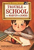 Trouble at School for Marvin & James (The Masterpiece Adventures)