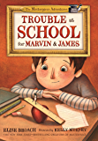 Trouble at School for Marvin & James (The Masterpiece Adventures Book 3)
