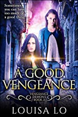 A Good Vengeance (Vengeance Demons Book 3) Kindle Edition