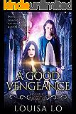 A Good Vengeance (Vengeance Demons Book 3)