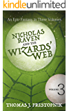 Nicholas Raven and the Wizards' Web - Volume 3