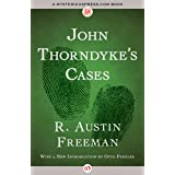 John Thorndyke's Cases (The Dr. Thorndyke Mysteries Book 2)