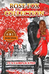 """ROSE FOX COLLECTION:  """"IT'S COMPLICATED"""": Three Novels series"""