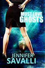 Must Love Ghosts Kindle Edition