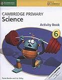 Cambridge primary science. Activity book. Per la Scuola media. Con espansione online: 6