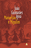 Manuelzão e Miguilim: (Corpo de baile)