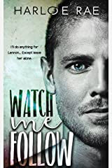 Watch Me Follow Kindle Edition