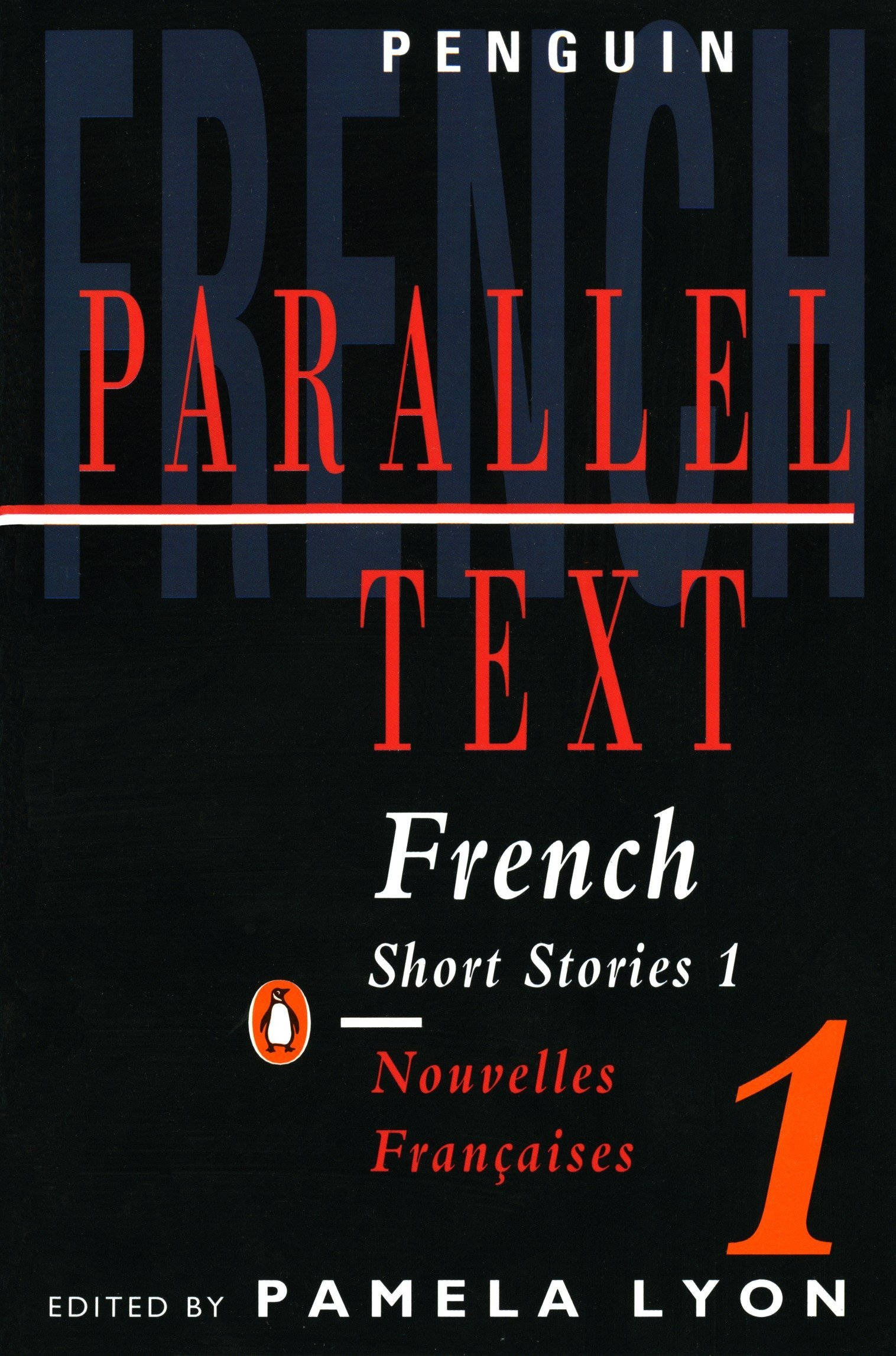 French Short Stories 1 / Nouvelles Francaises 1: Parallel Text (Penguin Parallel Text) (French and English Edition) by Lyon, Pamela (EDT)