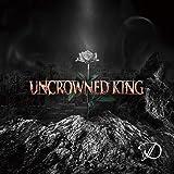 UNCROWNED KING 限定盤CD+DVD(TYPE-A) ※豪華ブックレット仕様