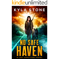 No Safe Haven: A Post-Apocalyptic Survival Thriller (A  Last Sanctuary Novel)