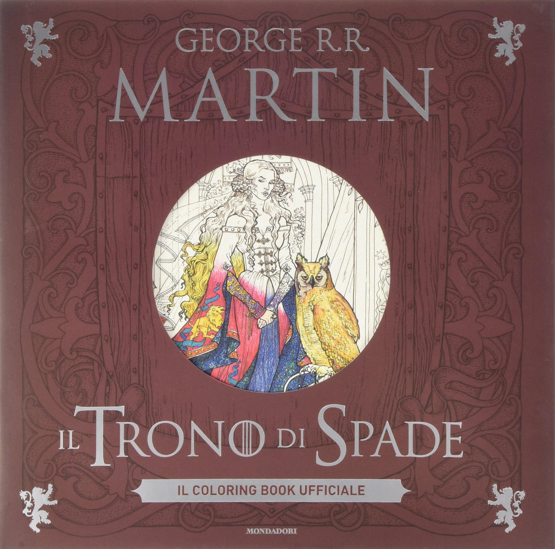 Amazonit Il Trono Di Spade Coloring Book Ufficiale Ediz Illustrata