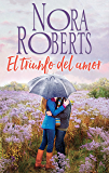 El triunfo del amor (Nora Roberts) (Spanish Edition)