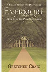 Evermore: A Saga of Slavery and Deliverance (The Plantation Series Book 3) Kindle Edition
