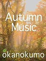 Autumn Music,Peaceful Instrumental Music, okanokumo