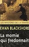 La Momie qui fredonnait (Les Mystères de la Tamise t. 5)