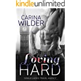 Loving Hard (Single Ladies' Travel Agency Book 3)