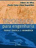 Topografia para Engenharia - Teoria e Prática de Geomática
