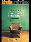 Come il sole a mezzanotte (Italian Edition)