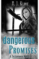 DANGEROUS PROMISES (THE SISTERHOOD SERIES Book 1) Kindle Edition