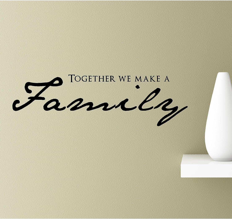 com together we make a family vinyl wall art inspirational